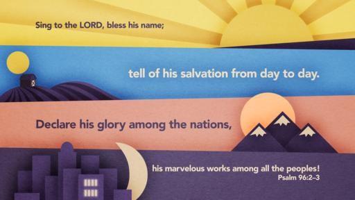 Psalm 96_2–3 [widescreen]
